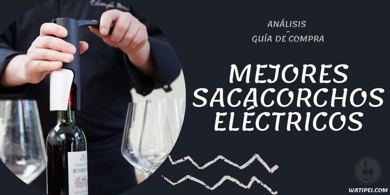 mejores sacacorchos eléctricos